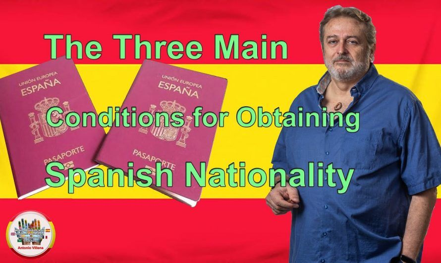 The three main conditions for obtaining Spanish nationality